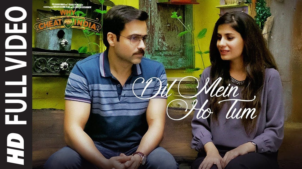 Full Song Dil Mein Ho Tum Why Cheat India Emraan Hashmi Shreya D Rochak K Armaan M Bappi L Youtube Youtube India