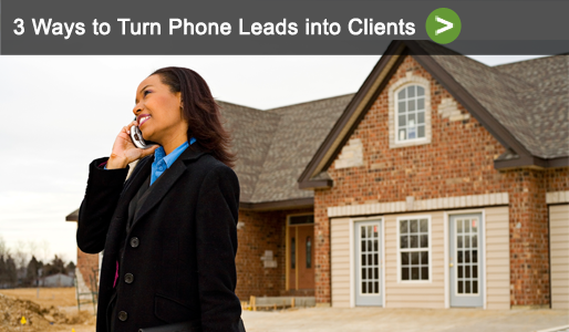 Turn Real Estate Phone Leads into Clients...