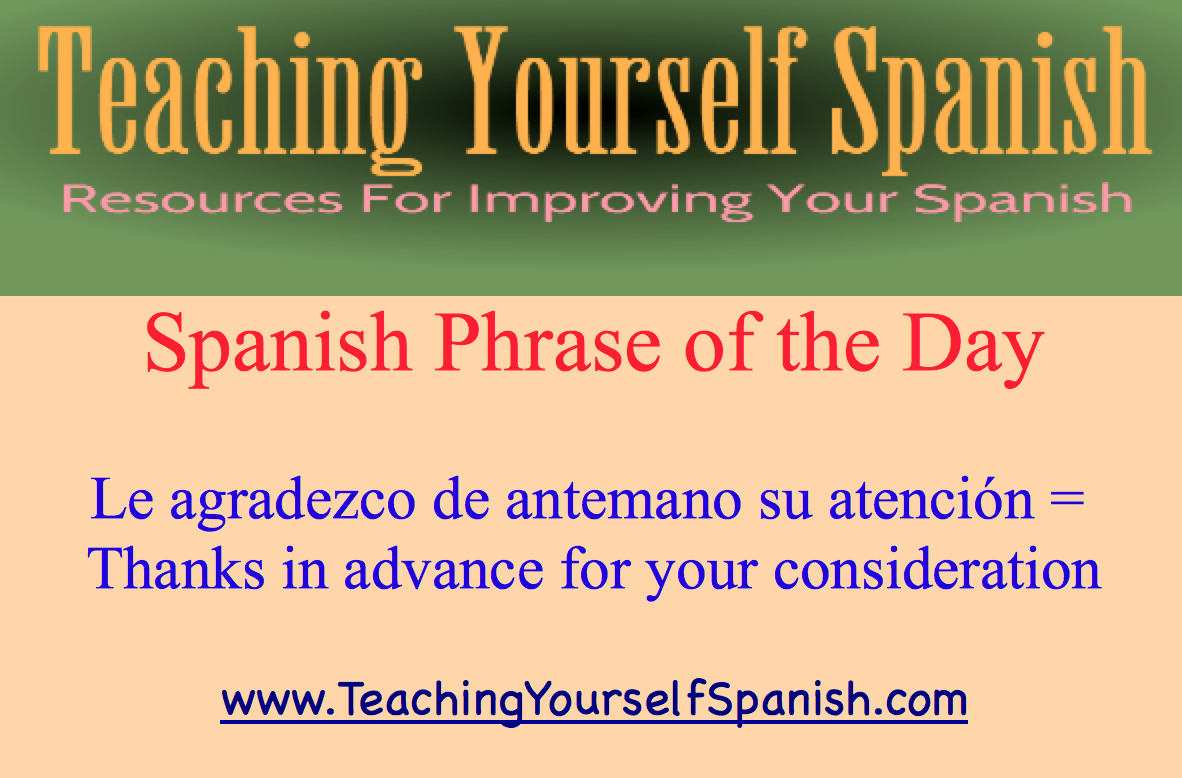 Spanish Phrase Of The Day Le Agradezco De Antemano Su