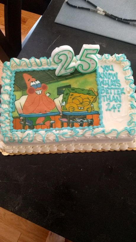 The Cake My Girlfriend Got Me For My 25th Birthday Humor Funny