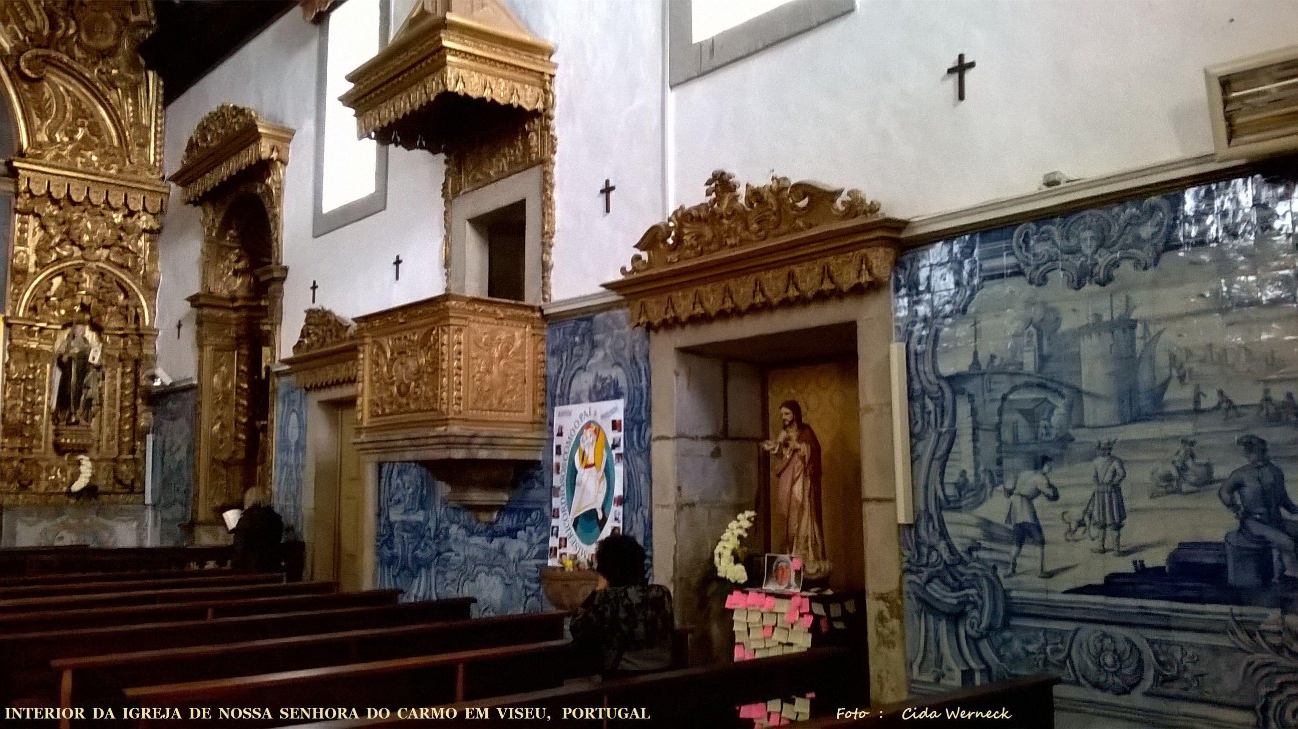 Interior da Igreja de Nossa Senhora do Carmo em Viseu,Portugal Foto: Cida Werneck.  https://www.facebook.com/meuolharPortugal/?ref=aymt_homepage_panel#