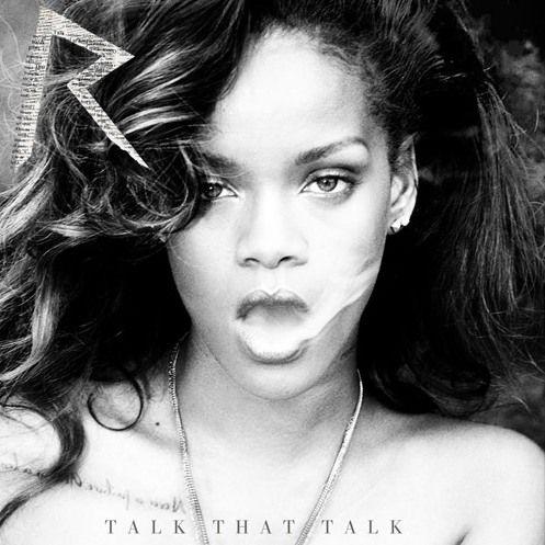 Rihanna Talk That Talk Album Cover Track List Rihanna Music