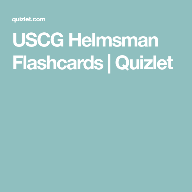Uscg Helmsman Flashcards Quizlet Uscg Study Guide