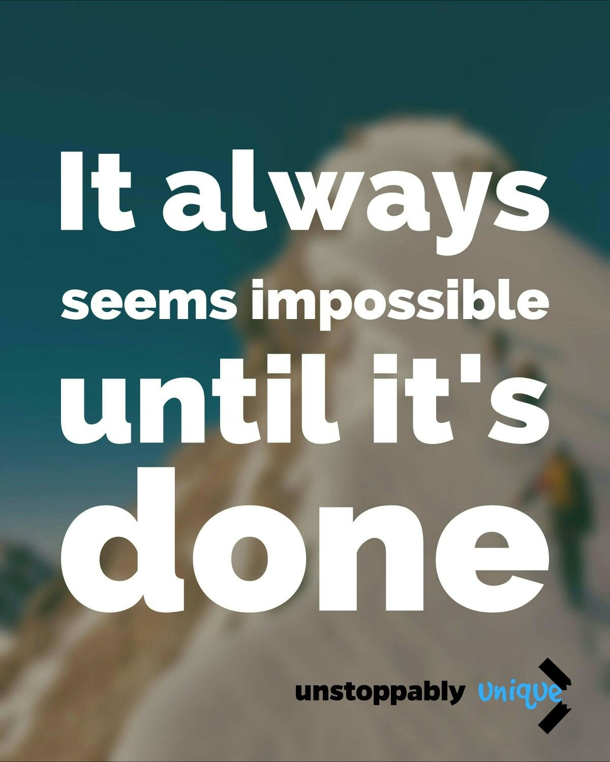 Its All About Will Of People Until It >> It Always Seems Impossible Until It S Done So Do It It Will Be