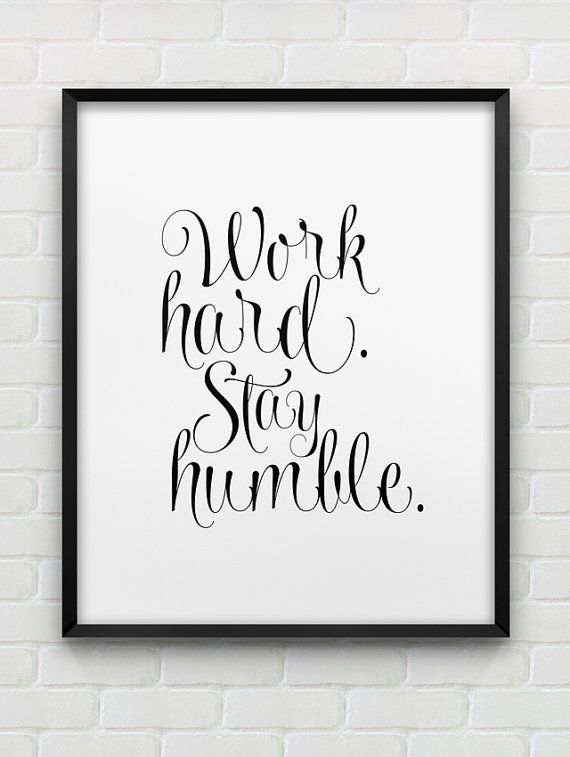 Printable Work Hard Stay Humble Inspirational Wall Art Instant Print Black And White Home Decor Office