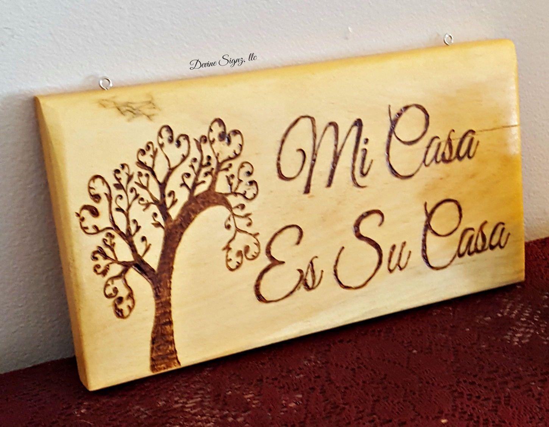Mi Casa Es Su Casa-Spanish Home Decor-Spanish signs- wood- burned ...