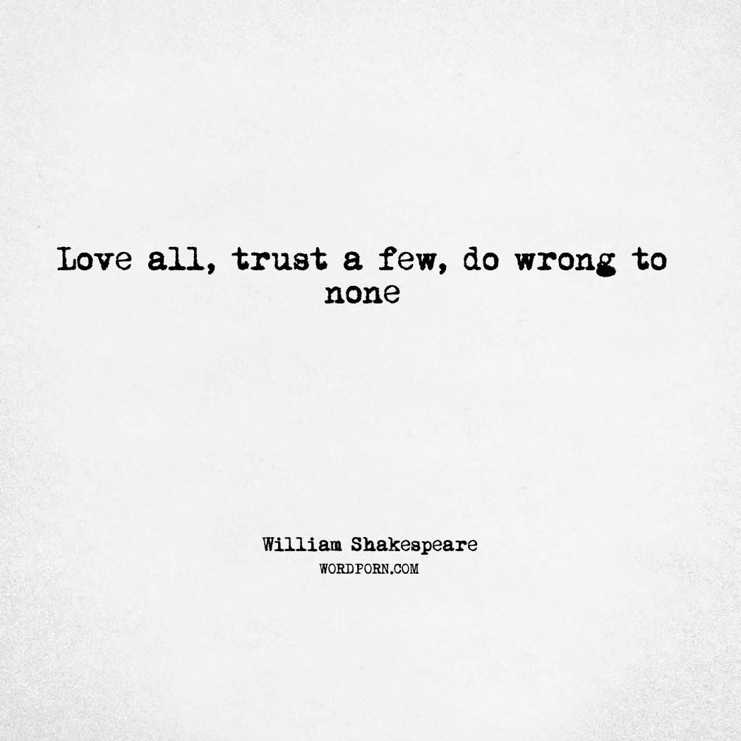 love all but trust a few