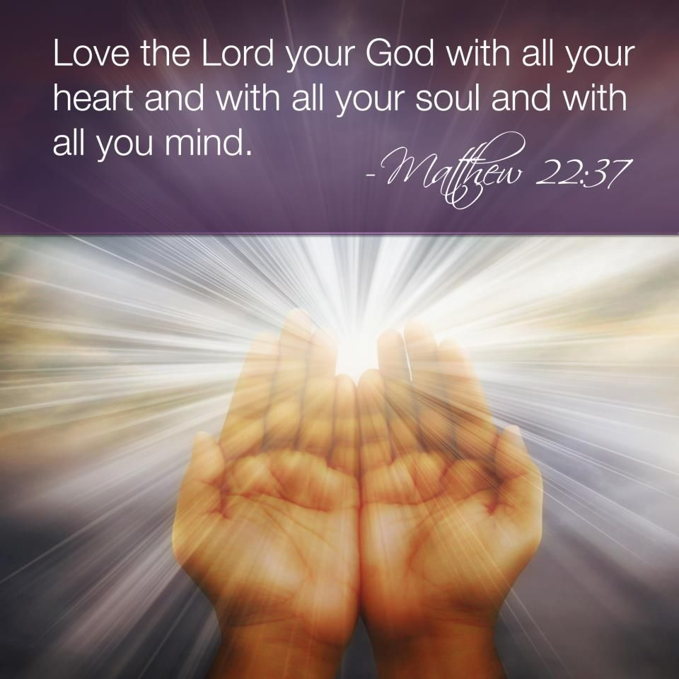 Love Quotes From The Bible To Love God With All Our Heart Soul And Mind And Our Neighbor