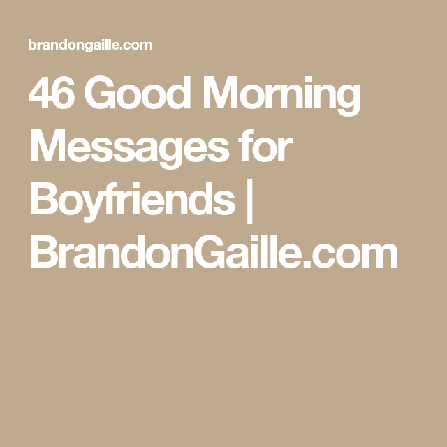 Boyfriend Birthday Sms: 47 Good Morning Messages For Boyfriends