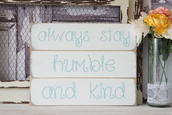 Always Stay Humble And Kind Home Decor Signs Farmhouse Decor Hand Classy Hand Painted Wood Signs Home Decor