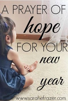 A Prayer of Hope for Your New Year | julia | Pinterest | Prayers ...