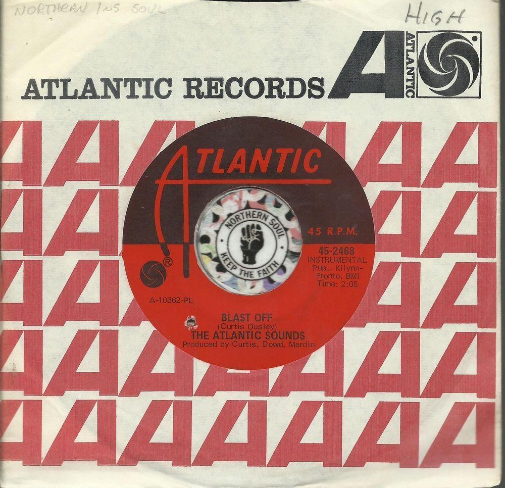 THE ATLANTIC SOUNDS Blast Off NORTHERN SOUL R&B INSTRUMENTAL 45 RPM RECORD