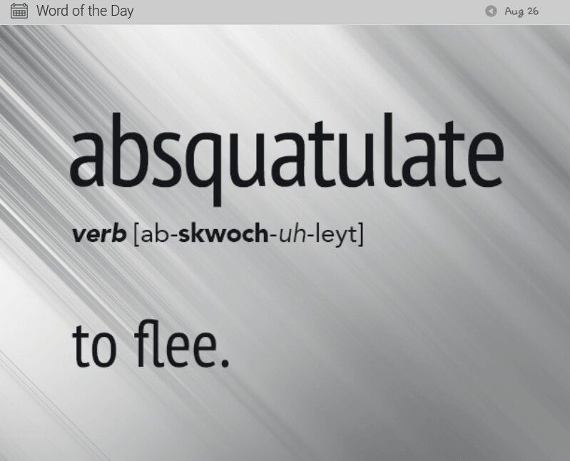 Word of the day. Absquatulate