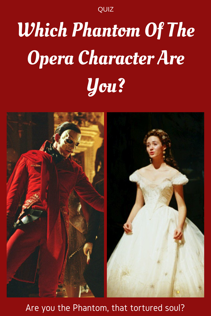 Which Phantom of the Opera character are you? | Phantom of the Opera