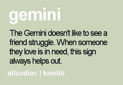 Gemini- true, but sometimes we get taken advantage of for this trait