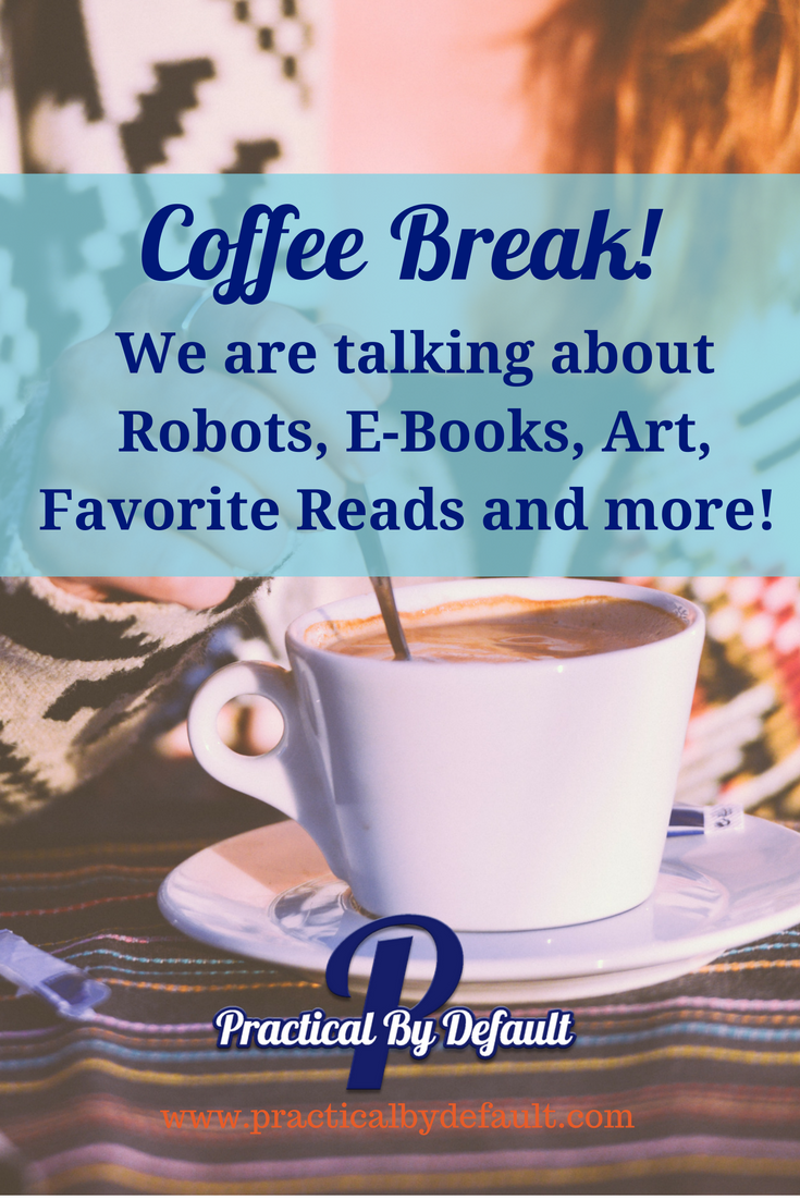 Come have coffee break with me! We are talking about robots, books ...