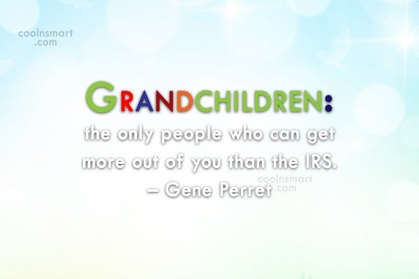 Grandchildren Quote: Grandchildren: the only people who can get... #grandchildrenquotes Grandchildren Quote: Grandchildren: the only people who can get... #grandchildrenquotes