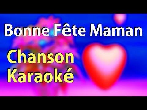 Bonne f te maman karaok 2017 f te des m res 2017 youtube chansons maternelle pinterest - Fete des mamans 2017 ...