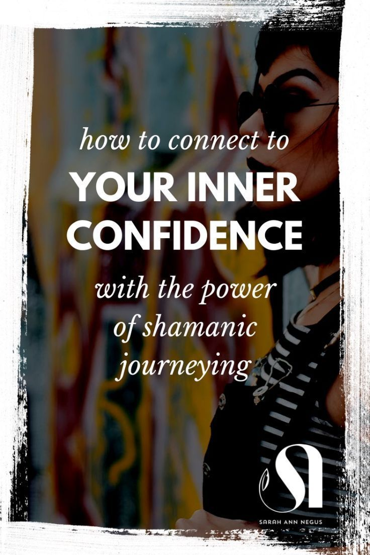 How to connect to your inner confidence on a shamanic