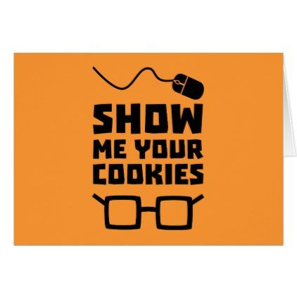 #funny - #Show me your Cookies Geek Zb975 Card
