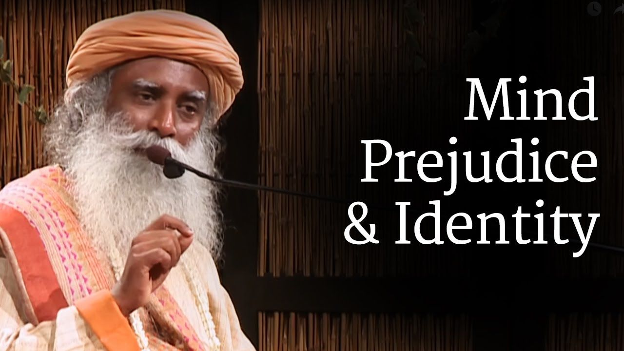 In Search Of Safety And Self Preservation We Identify Ourselves With Many Things However Sadhguru Explains Once Our Prejudice Mindfulness Guided Meditation