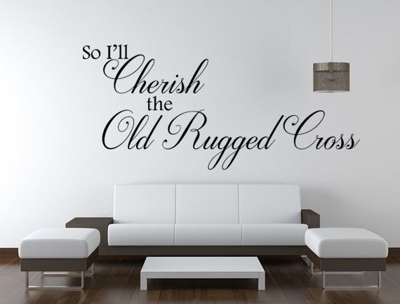 So Iu0027ll Cherish The Old Rugged Cross Vinyl Wall Decal, Faith Wall Art Part 36