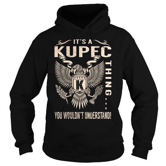 Its a KUPEC Thing You Wouldnt Understand - Last Name, Surname T-Shirt (Eagle) - #tee verpackung #statement tee. Its a KUPEC Thing You Wouldnt Understand - Last Name, Surname T-Shirt (Eagle), fall hoodie,vintage sweatshirt. THE BEST =>...
