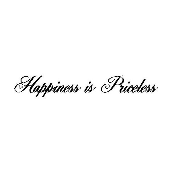 Eye Candy Signs Happiness Is Priceless Wall Sayings Quotes Words Removable Wall Lettering 8 97 Found On Polyvore Words To Live By Quotes Words Quotes