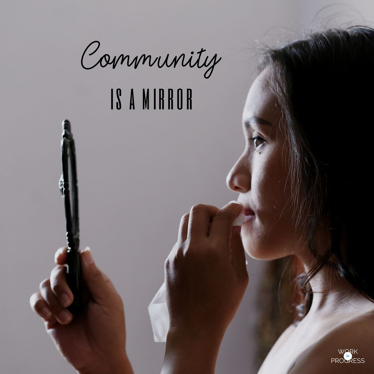 I pray we all experience the community God longs for us to be in and that together, we can share our stories and experience God and people in a way we would never be able to alone. http://workinprogressblog.co/community-is-a-mirror