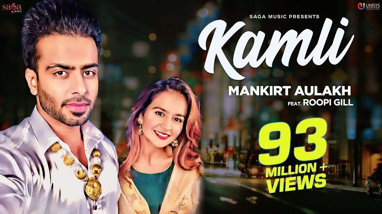 Kamli Official Song Mankirt Aulakh Ft Roopi Gill Sukh Sanghera Big Songs Songs Beautiful Lyrics