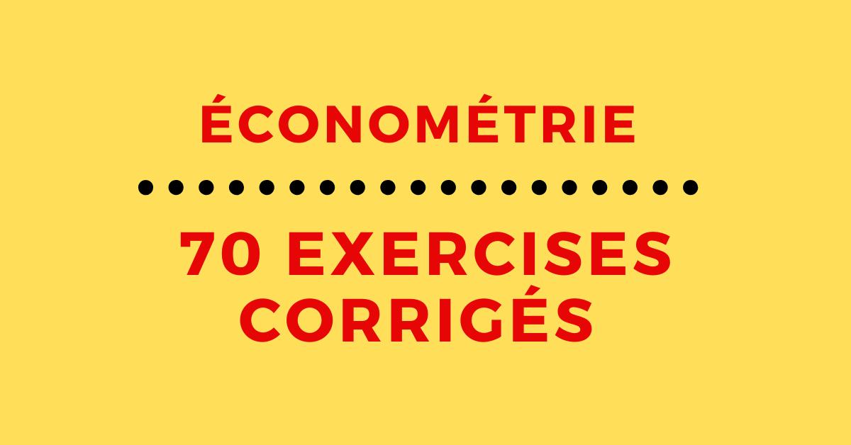 70 Exercices Corriges En Econometrie Pdf Economie Gestion Econometrie Exercice