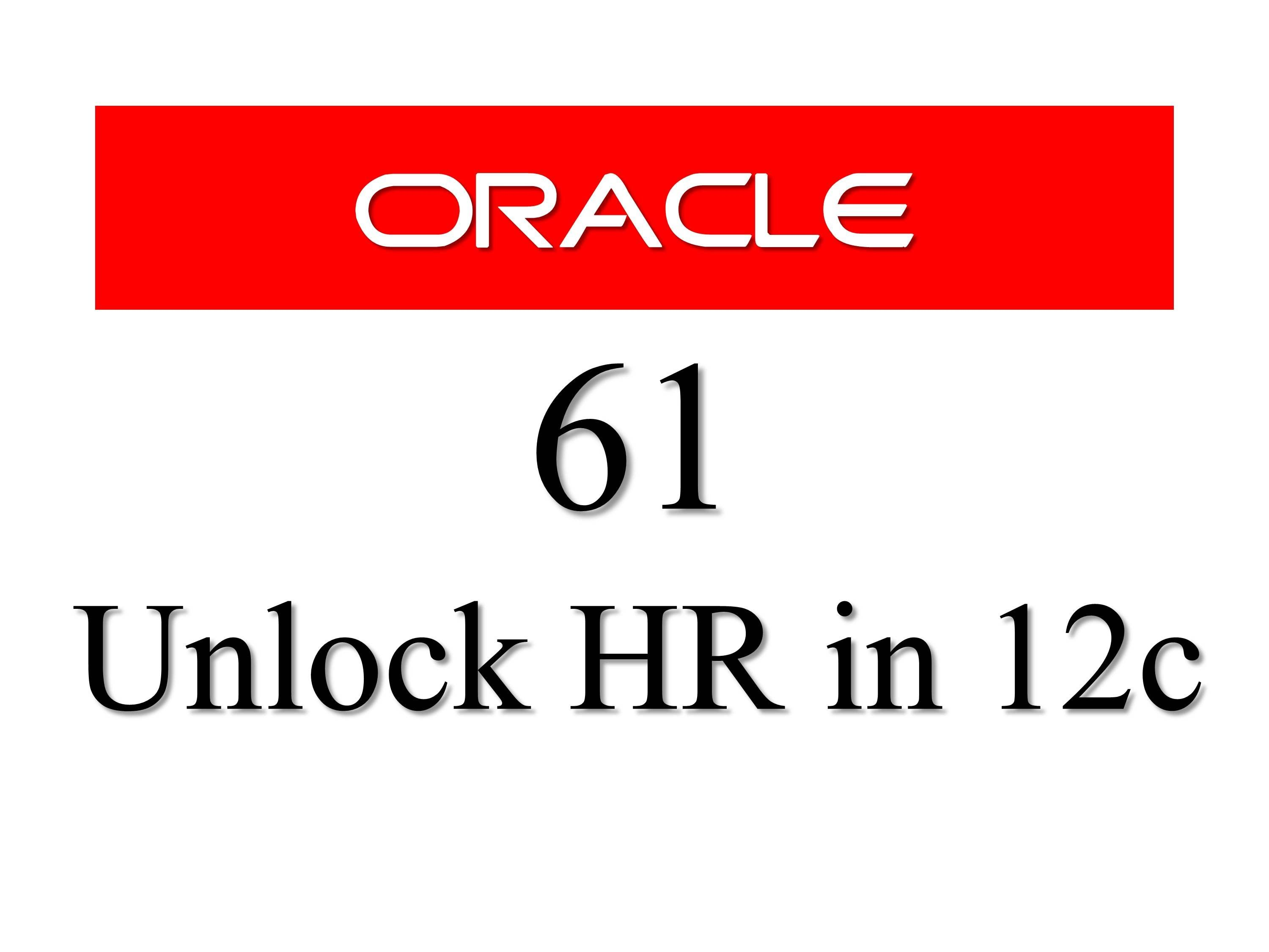 Learn How To Unlock HR User/Schema in Oracle Database 12c