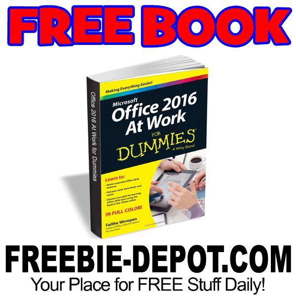 ►► FREE BOOK - Office 2016 at Work For Dummies - $20 Value - Exp 5/24/17 ►► #5FreeBooks, #Dummies, #Free, #FREEStuff, #Freebie, #Microsoft, #Office ►► Freebie Depot