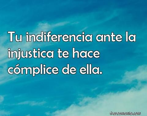 Cómplice De La Injusticia Frases De Injusticia Frases Y