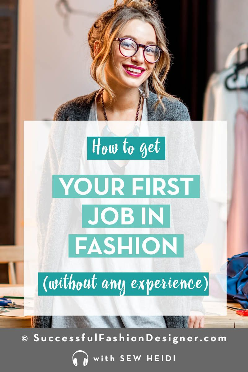 How To Break Into The Fashion Industry With No Experience Fashion Design Jobs Fashion Design Portfolio Career Fashion