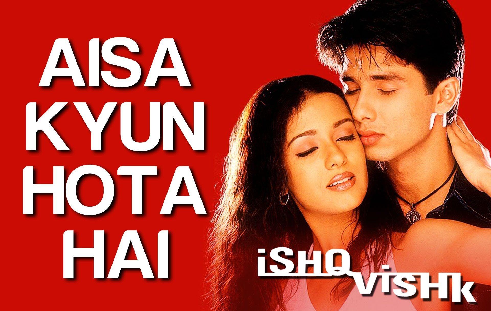 Aisa Kyun Hota Hai Ishq Vishk Amrita Rao Alka Yagnik Anu Malik Latest Bollywood Songs Hindi Movie Song Saddest Songs