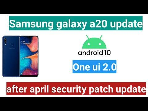 a20 android 10 update | galaxy a20 android 10 update | samsung a20 and