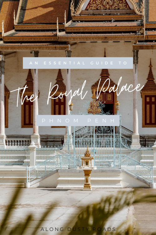No visit to Phnom Penh is complete without a trip to the Royal Palace. Here is absolutely everything you need to know before you go and some pretty photos to boot! #Cambodia #PhnomPenh #ThingsToDoInCambodia #ThingsToDoInPhnomPenh #PhnomPenhGuide #RoyalPalace