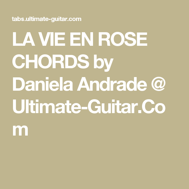 La Vie En Rose Chords By Daniela Andrade Ultimate Guitar