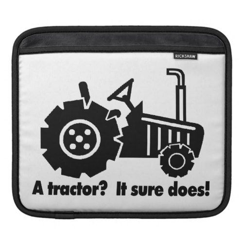 My Tractor Is A Chick Magnet iPad Sleeve