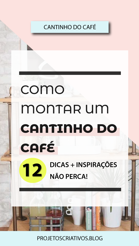 O cantinho do café ou Coffee Station é uma das maiores tendências de decoração! Veja aqui 12 inspirações de decoração do cantinho do café! #cantinhodocafé #coffeestation #coffeetable