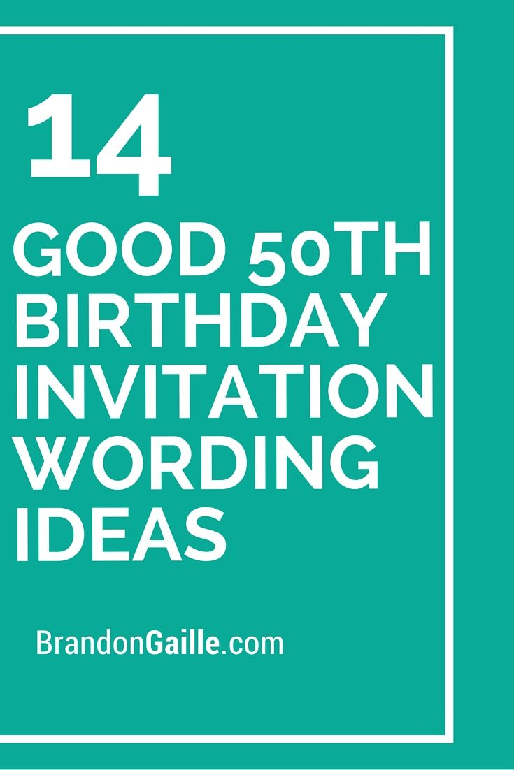 14 Good 50th Birthday Invitation Wording Ideas | 50th birthday ...