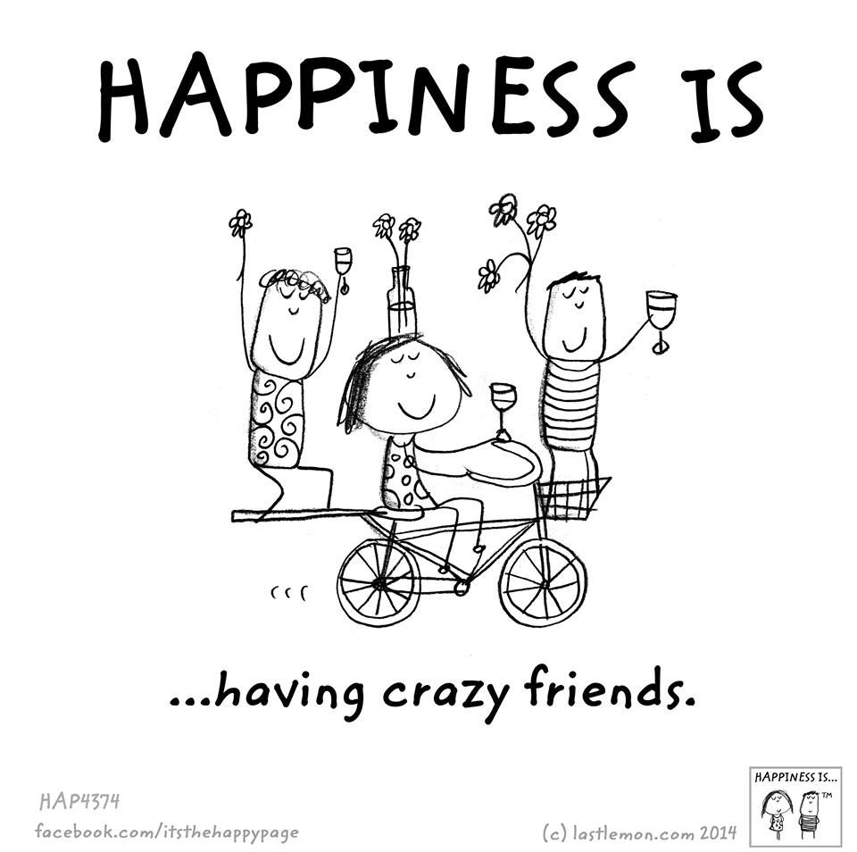 Saw This And Broke Out Laughing Because It Actually Reminds Me Of Some Of My Friends Lol Friends Quotes Crazy Friends Friendship Quotes