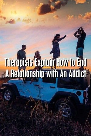 Relationflow Therapists Explain How to End A Relationship with An Addict Relationflow Therapists Explain How to End A Relationship with An Addict