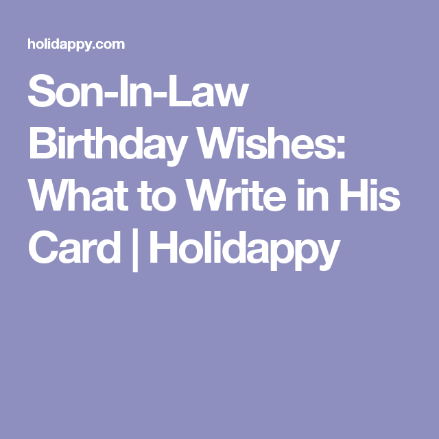 Son In Law Birthday Wishes What To Write In His Card Holidappy