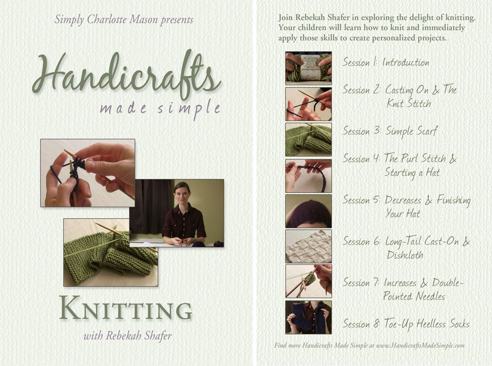 Handicrafts Made Simple videos from Simply Charlotte Mason. I want the knitting video.