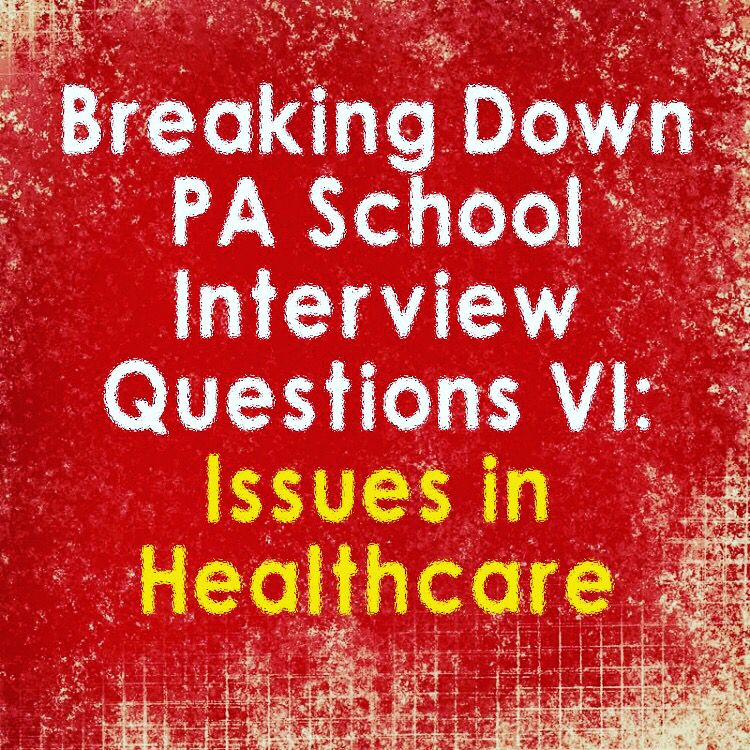 Breaking Down PA School Interview Questions IV School