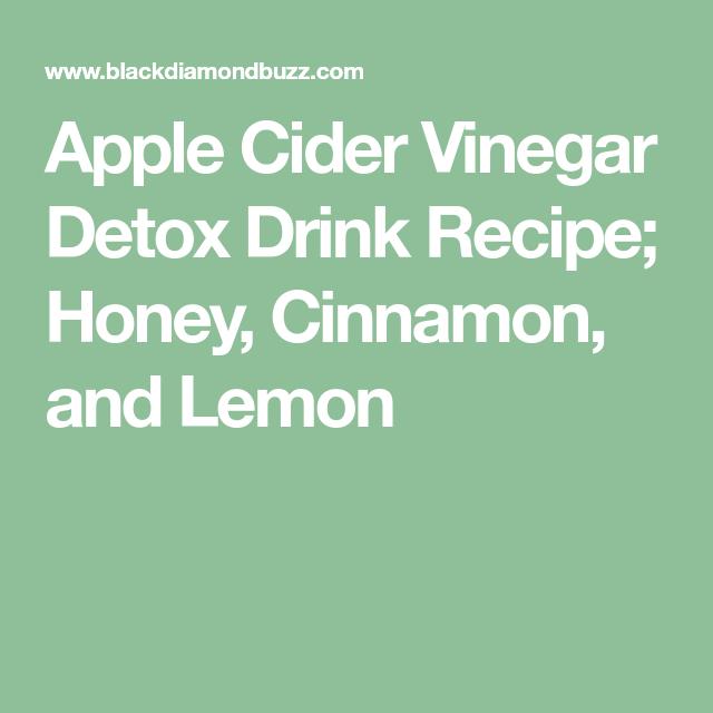 Apple Cider Vinegar Detox Drink Recipe; Honey, Cinnamon