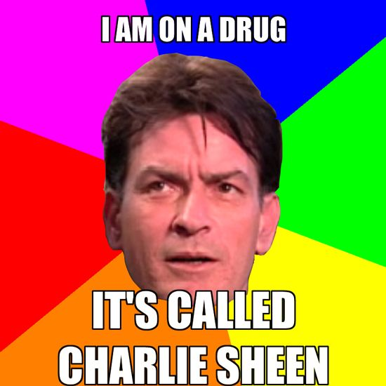 Charlie Sheen More Like Charlie Meme Charlie Sheen Charlie Sheen Meme Sheen