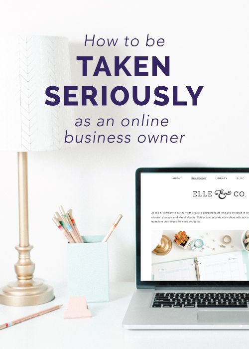 How To Be Taken Seriously As An Online Business Owner Small